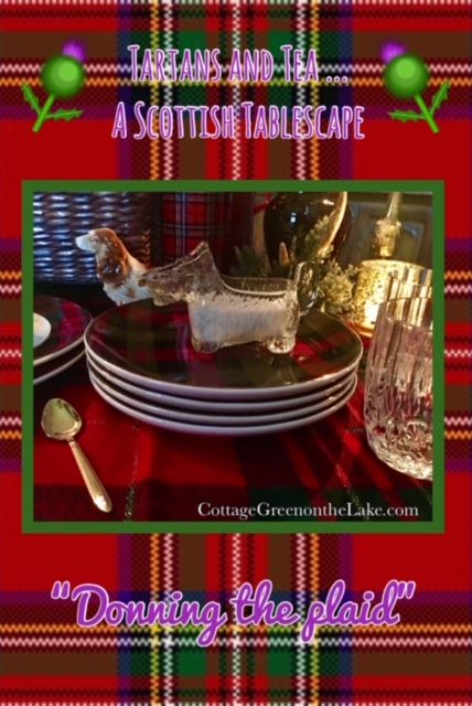 """Tartan's and Tea … A Scottish Tablescape """"Donning thePlaid"""""""